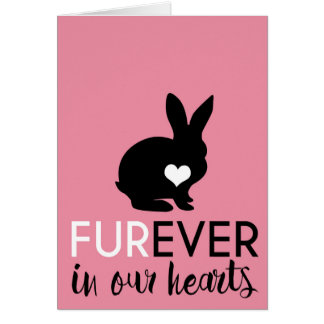 Pet Rabbit Condolence | Furever In Our Hearts Card