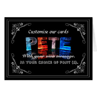 Pete -  Name in Lights greeting card (Photo)