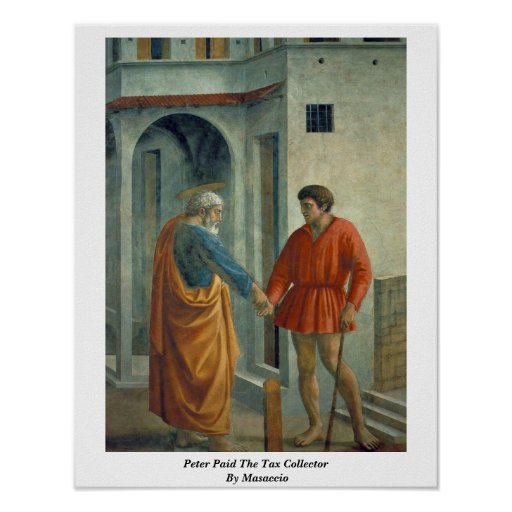 Peter Paid The Tax Collector By Masaccio Poster