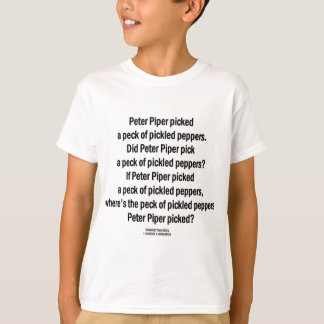 Peter Piper Peck Pickled Peppers (Tongue Twister) T-Shirt