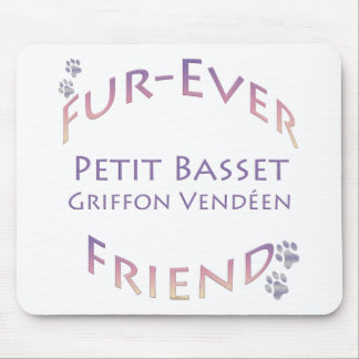 Petit Basset Griffon Vendeen Fur-ever Friend Mouse Pad