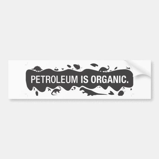 PetroIsOrganic Bumper Sticker