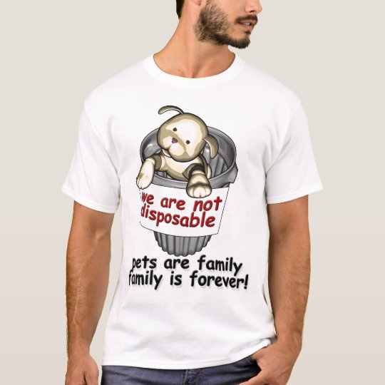 Pets are not disposable T-Shirt