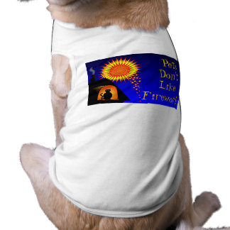 Pets don't like fireworks sleeveless dog shirt