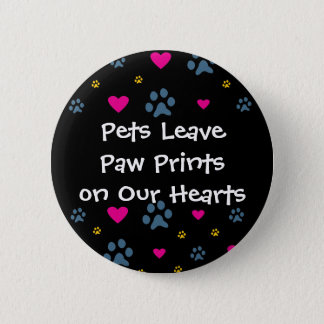 Pets Leave Paw Prints on Our Hearts 6 Cm Round Badge