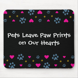 Pets Leave Paw Prints on Our Hearts Mouse Mat