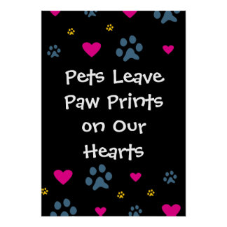 Pets Leave Paw Prints on Our Hearts Print