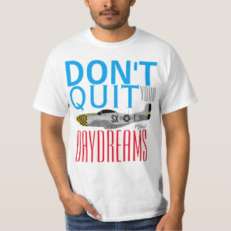 "Pfive1 ""Don't Quit Your Day Dreams"" P-51 T-Shirt"