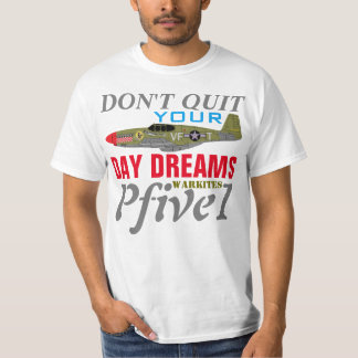 "Pfive1 ""Don't Quit Your Day Dreams"" T-Shirt"