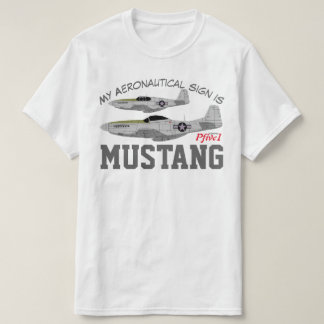 "Pfive1 P-51 ""My Aeronautical sign is Mustang"" T-Shirt"