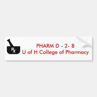 PHARM D - 2- B U of H College ... Bumper Sticker