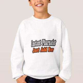 Pharmacist...Add Beer Sweatshirt