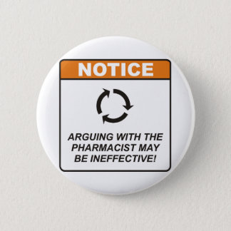 Pharmacist / Argue 6 Cm Round Badge