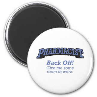 Pharmacist / Back Off 6 Cm Round Magnet