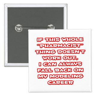 Pharmacist Humor Modeling Career Pinback Button