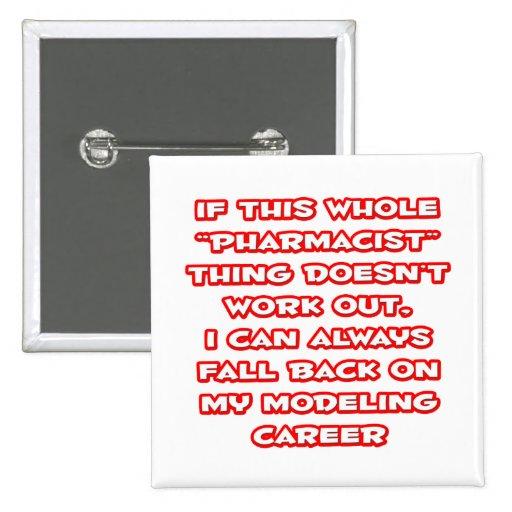 Pharmacist Humor ... Modeling Career Pinback Button