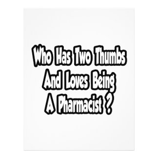Pharmacist Joke...Two Thumbs Flyers