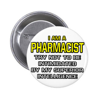 Pharmacist...Superior Intelligence Pinback Buttons