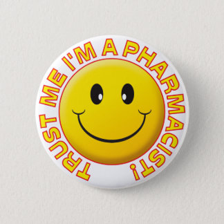 Pharmacist Trust Me 6 Cm Round Badge