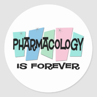 Pharmacology Is Forever Round Sticker