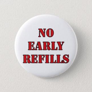 Pharmacy - No Early Refills 6 Cm Round Badge