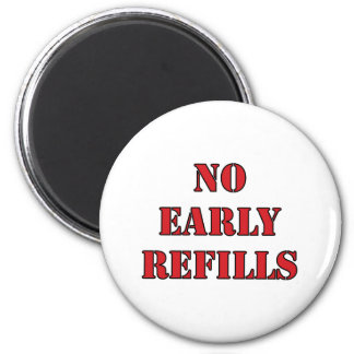 Pharmacy - No Early Refills 6 Cm Round Magnet