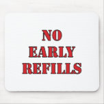 Pharmacy - No Early Refills Mouse Pad