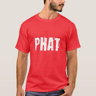 Phat T-shirt Cool Tee For Men Women and Children