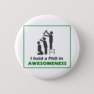 PhD in Awesomeness 6 Cm Round Badge