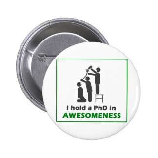 PhD in Awesomeness Pinback Buttons