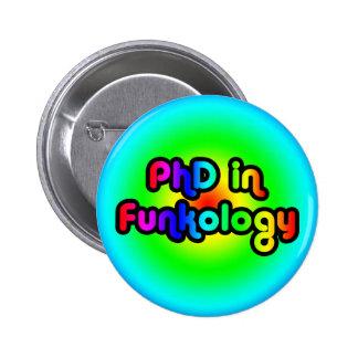 PhD in Funkology lol Fun Joke Funk Rainbow 6 Cm Round Badge