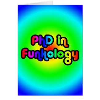 PhD in Funkology lol Fun Joke Funk Rainbow Card