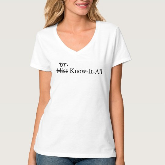 PhD women graduation, Dr. Know-It-All shirt