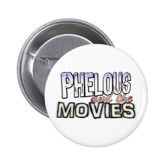 Phelous and the Movies Button
