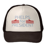 Phelps for President Trucker Hats