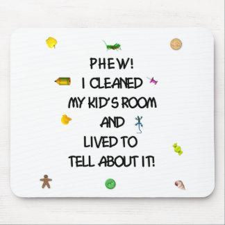 Phew! I cleaned my kids room.... Mouse Pad