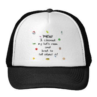 Phew! I cleaned my kids room.... Trucker Hat