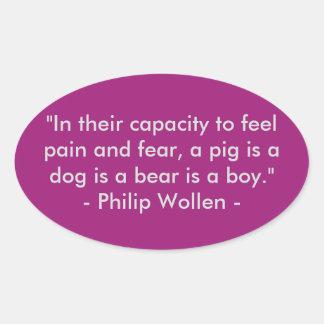 Philip Wollen Quote - Animal Rights Activist Oval Sticker