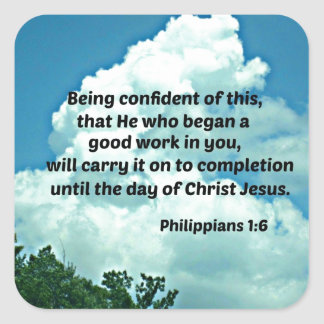 Philippians 1 6 Being confident of this Square Sticker