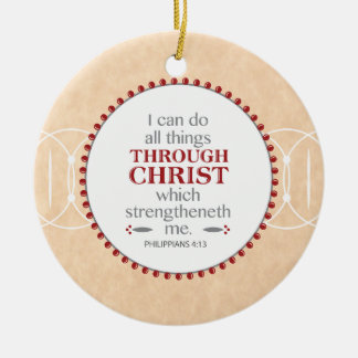 Philippians 4:13 - Christ Strengthens Me Christmas Ornament
