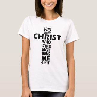 PHILIPPIANS 4:13 - CROSS - I CAN DO ALL THINGS T-Shirt