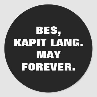 Philippine Slang Bet Kapit Lang May Forever. Round Sticker