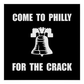 Philly Crack Poster