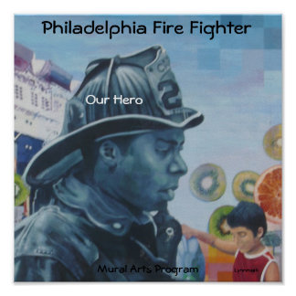 Philly Fire Fighter Mural Arts Poster