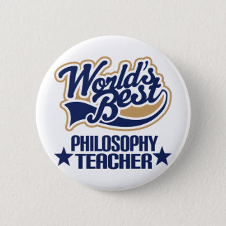 Philosophy Teacher Gift (Worlds Best) 6 Cm Round Badge