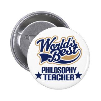 Philosophy Teacher Gift (Worlds Best) Button