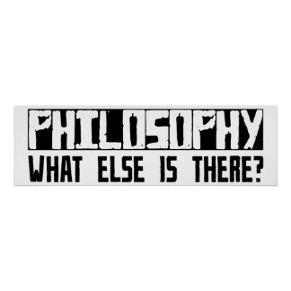 Philosophy What Else Is There? Poster