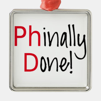 Phinally Done,  PhD graduate, graduation gift Christmas Ornament