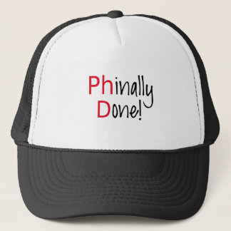 Phinally Done,  PhD graduate, graduation gift Trucker Hat