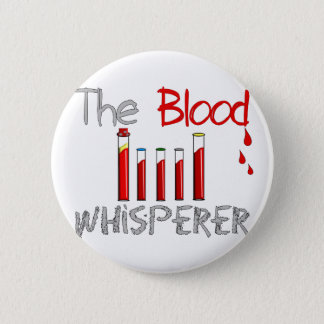 "Phlebotomist Gifts ""The Blood Whisperer"" 6 Cm Round Badge"